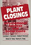 img - for Plant Closings: International Context and Social Costs (Foundations of Human Behavior) book / textbook / text book