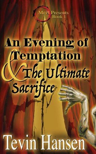 Book: Mr. B - An Evening of Temptation and the Ultimate Sacrifice (Volume 1) by Tevin Hansen