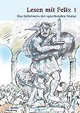 Latein mit Felix. Unterrichtswerk für Latein als gymnasiale Eingangssprache / Lesen mit Felix 1: Das Geheimnis der sprechenden Statue: Zu den Lektionen 11-35
