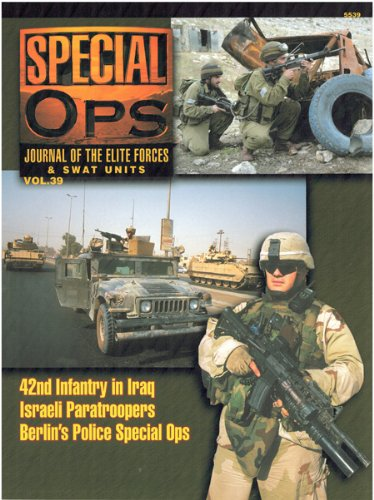 Concord Publications Special Ops Journal #39 42nd Infantry in Iraq Israeli Paratroopers Berlin's Police Special Ops