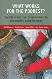 img - for What Works For The Poorest?: Poverty Reduction Programmes for the World's Ultra-Poor book / textbook / text book