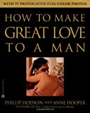 How to Make Great Love to a Man
