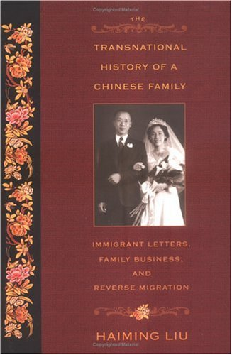 The Transnational History of a Chinese Family: Immigrant...