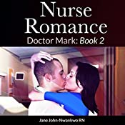 Nurse Romance: Doctor Mark Book 2 | Jane John-Nwankwo RN MSN
