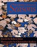 Robert Frost: Seasons : Poems