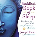 Buddhas Book of Sleep: Sleep Better in Seven Weeks with Mindfulness Meditation