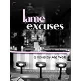 Lame Excuses, Revised Edition ~ Alle Wells
