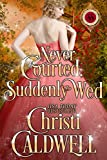 Never Courted, Suddenly Wed (Scandalous Seasons Book 2) (English Edition)
