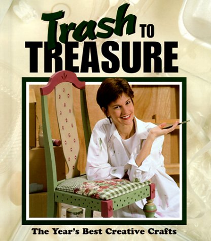 Image for Trash to Treasure : The Years Best Creative Crafts
