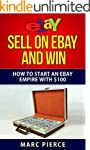 Sell on eBay and Win: How to Start an...
