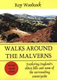 Walks Around the Malverns: Exploring England's Oldest Hills
