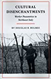 img - for Cultural Disenchantments: Worker Peasantries in Northeast Italy book / textbook / text book