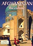 Afghanistan: The Culture (Lands, Peoples, and Cultures)