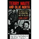 Terry Waite and Ollie North: The Untold Story of the Kidnapping and the Release