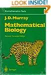 Mathematical Biology (Biomathematics...
