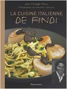 la cuisine italienne de findi jean philippe blanc natacha nikouline livres. Black Bedroom Furniture Sets. Home Design Ideas