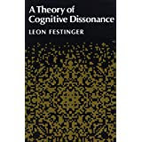 A Theory of Cognitive Dissonance ~ Leon Festinger