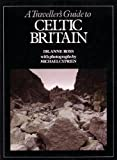 A traveller's guide to Celtic Britain (0710206321) by Ross, Anne