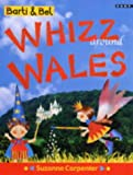 Barti and Bel Whizz Around Wales (Pont hoppers) Suzanne Carpenter