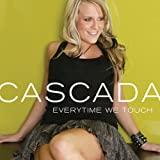 Everytime We Touch ~ Cascada