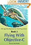 Book 2: Flying With Objective-C - iOS...