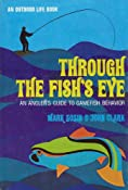 Amazon.com: Through the Fish's Eye: An Angler's Guide to Gamefish Behavior: Mark & Clark, John Sosin, B/W  Illus: Books
