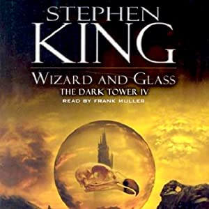 Wizard and Glass: The Dark Tower IV | [Stephen King]