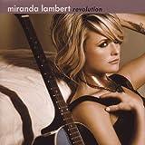 Revolution ~ Miranda Lambert