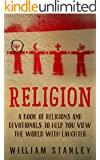 Religion: A Book of Religions and Devotionals to Help You View the World with Laughter