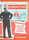 The IG Nobel Prizes 2: An All-New Collection of the World's Unlikeliest Research (0525949127) by Abrahams, Marc