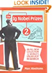 The Ig Nobel Prizes 2: An All-New Col...