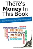 img - for There's Money In This Book: 17 Secrets from a Marketing Mastermind book / textbook / text book