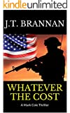 WHATEVER THE COST: A Mark Cole Thriller (English Edition)