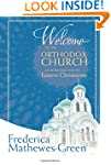 Welcome to the Orthodox Church: An In...