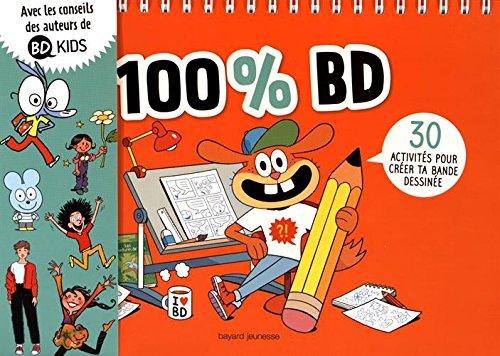 100 % BD : 30 activités pour créer ta bande dessinée