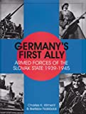 Germanys First Ally: Armed Forces of the Slovak State 1939-1945 (Schiffer Military History)