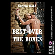 Bent Over the Boxes: A Double Team Erotica Story with First Anal Sex (       UNABRIDGED) by Angela Ward Narrated by Vivian Lee Fox