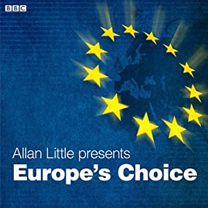 Europe's Choice (Radio 4 Documentary) Radio/TV Program