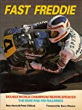 Fast Freddie: Double World Champion Freddie Spencer - The Man and His Machines (Motorcycles & Motorcycling) (094798108X) by Harris, Nick