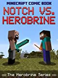 Minecraft Comic Book: Notch vs. Herobrine (The Herobrine Series)