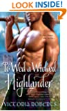 To Wed a Wicked Highlander (Bad Boys of the Highlands Book 3)