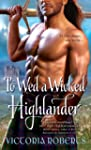 To Wed a Wicked Highlander (Bad Boys...