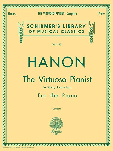 Hanon - Virtuoso Pianist in 60 Exercises - Complete: Schirmer's Library of Musical Classics, by Theodore Baker