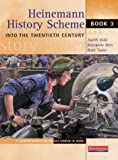 img - for Heinemann History Scheme Book 3: Into the 20th Century: Bk. 3 by Rosemary Rees (2001-06-08) book / textbook / text book