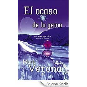 El ocaso de la gema: una novela para volver a creer en el amor
