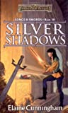 Silver Shadows (Forgotten Realms: Songs and Swords, Book 3) (0786917997) by Cunningham, Elaine