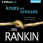Knots and Crosses: Inspector Rebus, Book 1 (       UNABRIDGED) by Ian Rankin Narrated by Michael Page