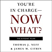 You're in Charge, Now What?: The 8 Point Plan | [Thomas Neff, James Citrin]