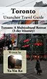 Toronto Unanchor Travel Guide - A Multicultural Retreat (3-day itinerary)