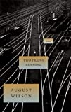 Two Trains Running (August Wilson Century Cycle) [Hardcover] [2008] August Wilson, Laurence Fishburne